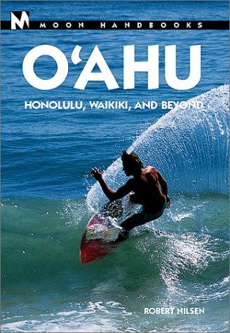 Read Online Moon Handbooks O'Ahu: Honolulu, Waikiki, and Beyond (Moon Oahu) pdf epub