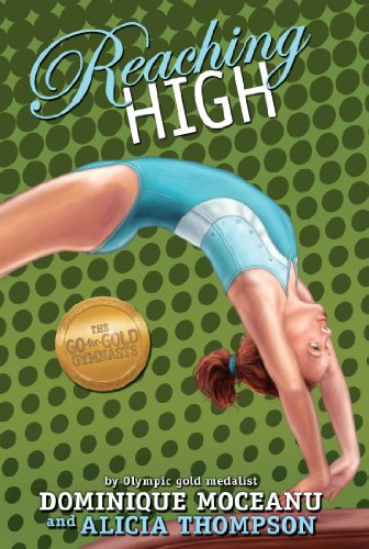 The Go-for-Gold Gymnasts: Reaching High (Go-for-Gold Gymnasts, The Book 3)