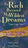 I'm Rich Beyond My Wildest Dreams, Thomas L. Pauley and Penelope J. Pauley, 042519194X