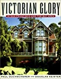 Victorian Glory, Paul Duchscherer and Douglas Keister, 0670893765