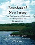 img - for Founders of New Jersey: First Settlements, Colonists and Biographies by Descendants book / textbook / text book