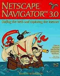 Netscape Navigator 3.0: Surfing the Web and Exploring the Internet  : Macintosh Version