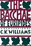 The Bacchae of Euripides, C. K. Williams, 0374522065