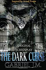 The Dark Curse: An Original Screenplay Paperback