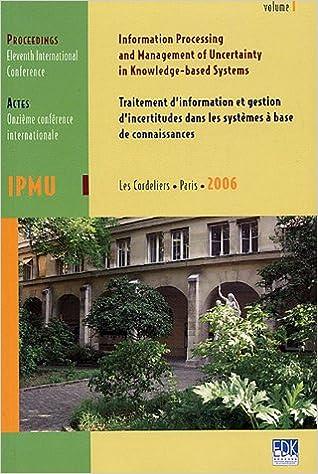 Livre IPMU 2006, Traitement d'information et gestion d'incertitudes dans les systèmes à base de connaissances en 3 volumes : Onzième conférence internationale, Edition en anglais pdf, epub