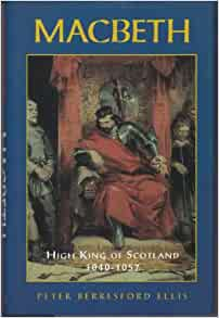 a review of peter berresford ellis macbeth high king of scotland His historical importance lies in the fact that he was the last celtic king of scotland the career of macbeth is ellis, peter berresford, macbeth, high king.