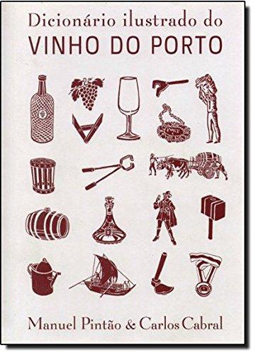 Dicionario Ilustrado Do Vinho Do Porto