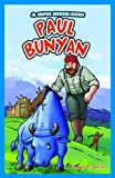 Paul Bunyan, Andrea P. Smith, 1448851912