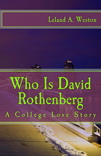Who Is David Rothenberg:: A College Love Story