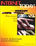 Internet Today : Email, Searching and the World Wide Web, Ackermann, Ernest C. and Hartman, Karen, 1887902430