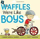 If Waffles Were Like Boys: Poems