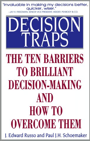 Pdf Business Decision Traps: The Ten Barriers to Decision-Making and How to Overcome Them