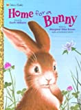 Home for a Bunny, Margaret Wise Brown, 0307135039