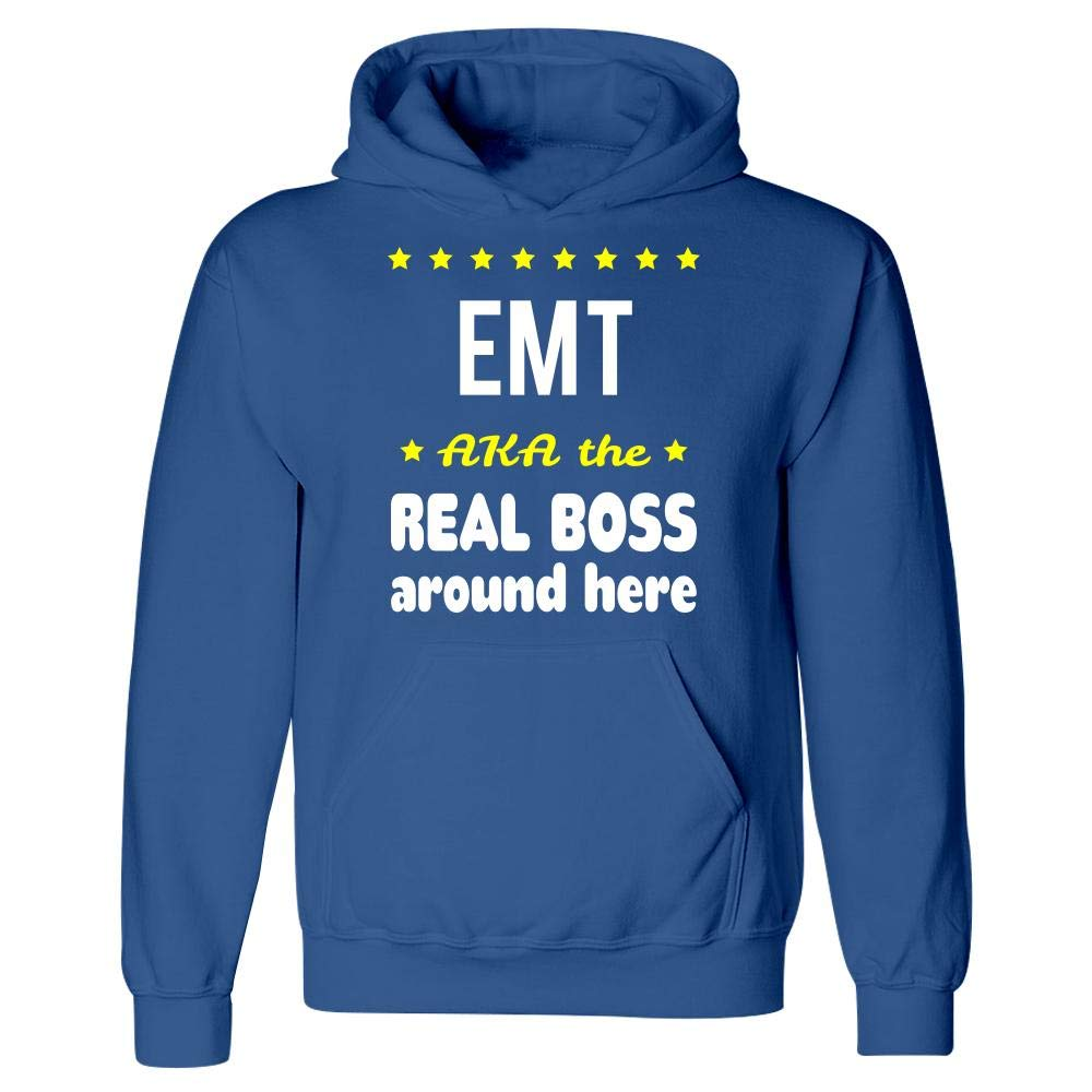 Hoodie EMT AKA The Real Boss Around Here
