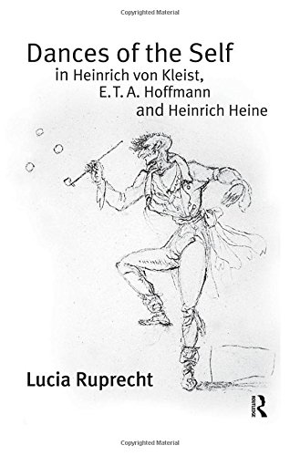 Dances of the Self in Heinrich von Kleist, E.T.A. Hoffmann and Heinrich Heine by Routledge
