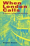 When London Calls, Stephen Alomes, 0521629780