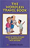 The Wordless Travel Book, Jonathan Meader, 0898158095