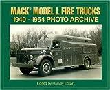 Mack Model L Fire Trucks 1940-1954 Photo Archive, Harvey Eckart, 1882256867