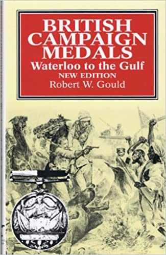 Read online British Campaign Medals: Waterloo to the Gulf PDF