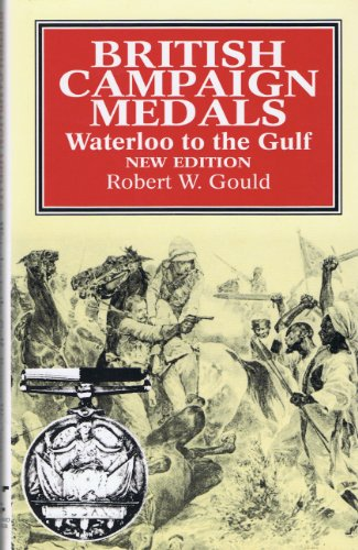 British Campaign Medals: Waterloo to the Gulf