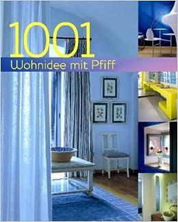 1001 Wohnideen mit Pfiff: Amazon.de: Bücher