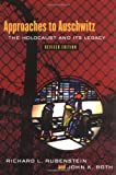 Approaches to Auschwitz: The Holocaust and Its Legacy, Richard L. Rubenstein, John K. Roth, 0664223532