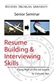 Resume Building and Interviewing Skills: Flying High on the Job Search