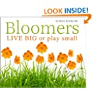 Bloomers: LIVE BIG or play small
