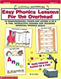 img - for Overhead Teaching Kit: Easy Phonics Lessons for the Overhead: 10 Transparencies, Punch-Out letters A to Z & Fun, Interactive Lessons for Teaching Essential Phonics Skills book / textbook / text book