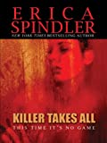 Killer Takes All, Erica Spindler, 0786278625