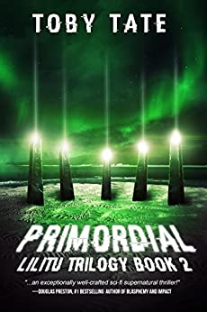 Primordial (Lilitu Trilogy Book 2) (The Lilitu Trilogy) by [Tate, Toby]