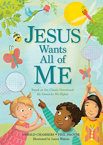 Jesus Wants All of Me: Based on the Classic Devotional My Utmost for His - His All