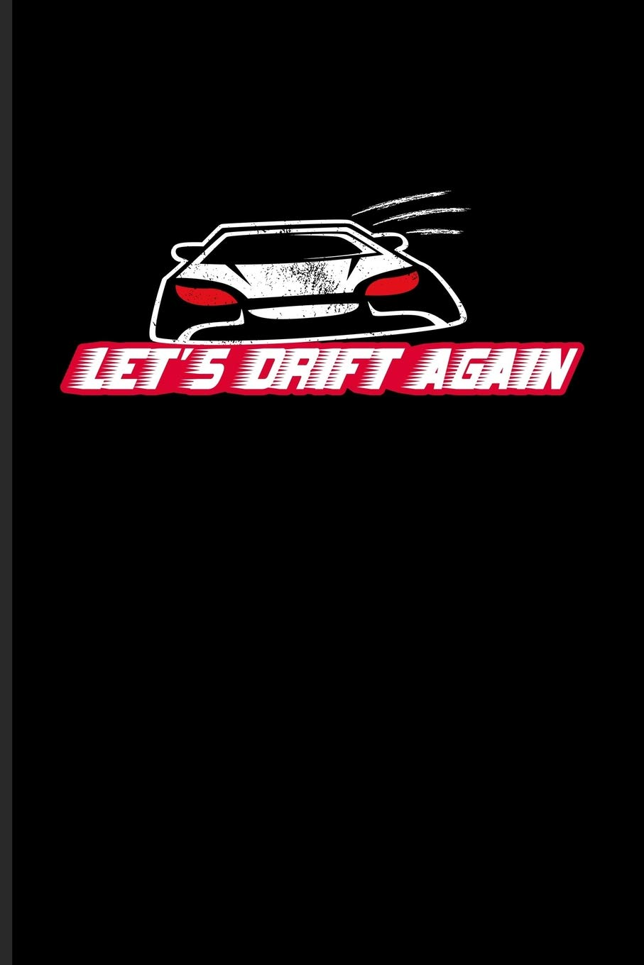 Lets Drift Again Funny Car Quotes Journal For Mechanics