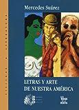 Letras y Arte de Nuestra America, Mercedes Suarez, 9588160618