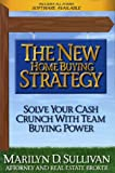 img - for The New Home Buying Strategy: Solve Your Cash Crunch with Team Buying Power book / textbook / text book