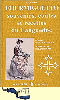 Fourmiguetto : Souvenirs, contes et recettes du Languedoc par Albin Marty