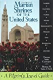 Marian Shrines of the United States, Theresa S. Czarnopys and Thomas M. Santa, 0764802275