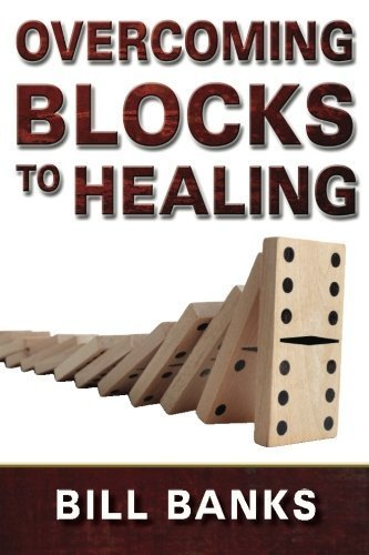 2002 Bank - Overcoming the Blocks to Healing by Bill Banks (2002-10-01)