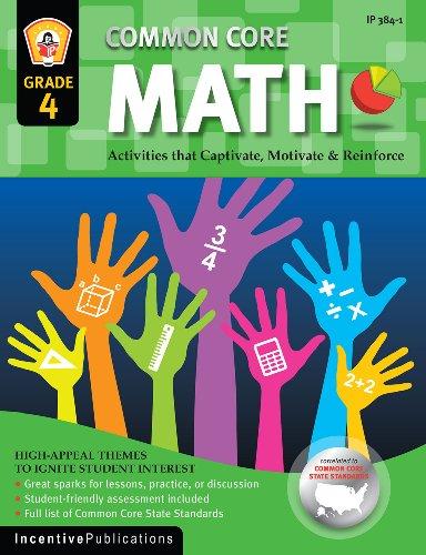 Common Core Math Grade 4: Activities That Captivate, Motivate & Reinforce