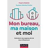 Mon bureau, ma maison et moi : Comment nos espaces de vie nous influencent (Hors collection) (French Edition)