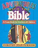 img - for Adventures with the Bible: A Sourcebook for Teachers of Children book / textbook / text book