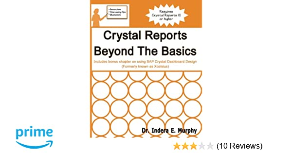Crystal Reports Beyond The Basics: Includes bonus chapter on