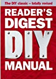 Reader's Digest DIY Manual: The DIY Classic - Totally Revised
