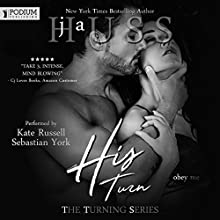 His Turn: The Turning Series, Book 3 Audiobook by JA Huss Narrated by Sebastian York, Kate Russell