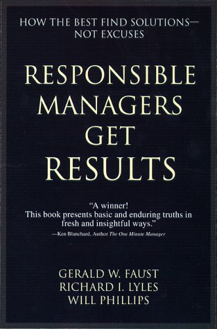 Read Online Responsible Managers Get Results: How the Best Find Solutions--Not Excuses ebook