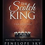 The Scotch King: Scotch Series, Book 1 | Penelope Sky