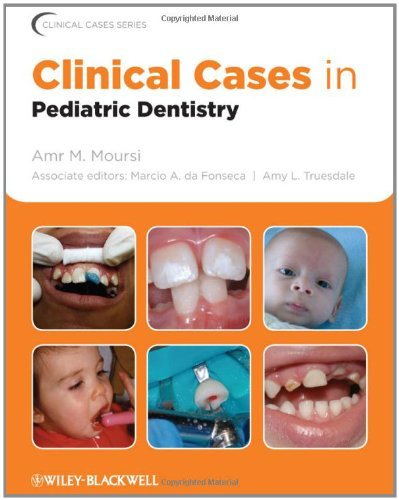 Download Clinical Cases in Pediatric Dentistry (Clinical Cases (Dentistry)) Pdf