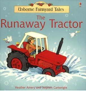 Runaway Tractor (Farmyard Tales)