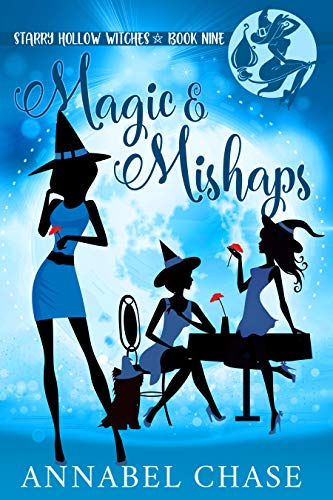 Magic & Mishaps (Starry Hollow Witches Book 9) by [Chase, Annabel]