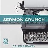 #10: Sermon Crunch: Write a Powerful Sermon in Half the Time
